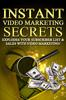Instant Video Marketing Secrets-Make your video a hit online